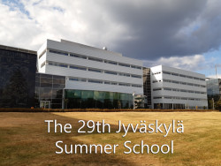 The 29th Jyvaskyla Summer School